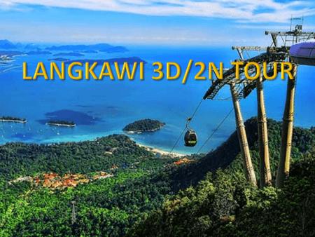 3D2N Pulau Langkawi Free Easy Holiday Package