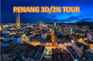 3D2N Penang Island Holiday Package